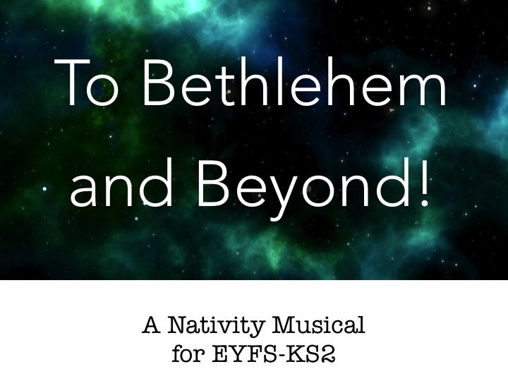 Nativity Musical: To Bethlehem and Beyond!