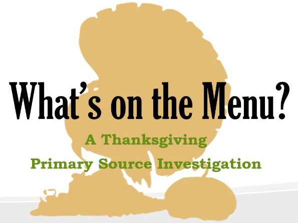 What's on the Menu? A Thanksgiving Primary Source Investigation