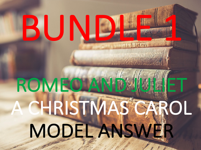 Romeo and Juliet and A Christmas Carol: Model Answers - Bundle 1