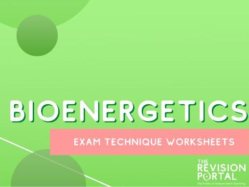 Bioenergetics Exam Technique