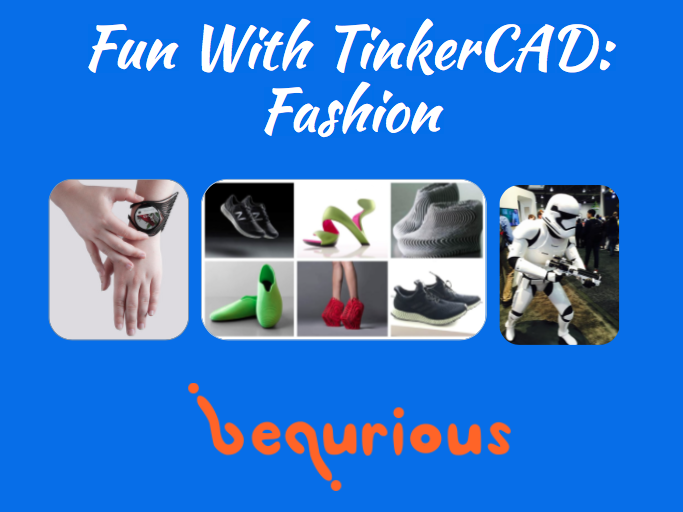Fun with TinkerCAD - Session 6 - Fashion