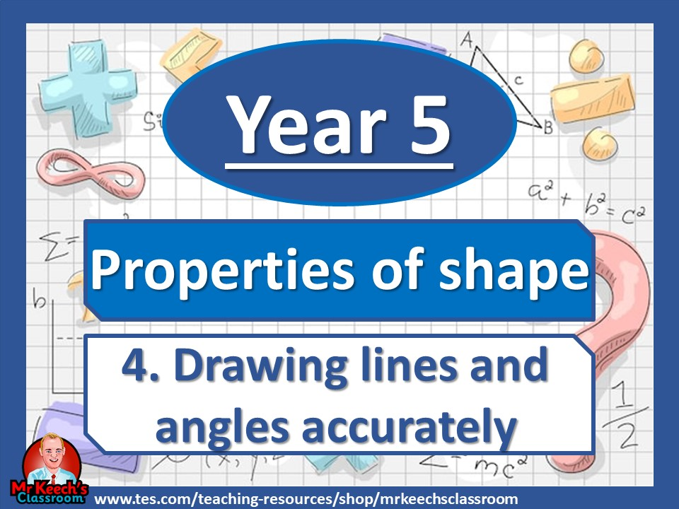 Year 5 - Properties of Shape – Drawing lines and angles accurately- White Rose Maths