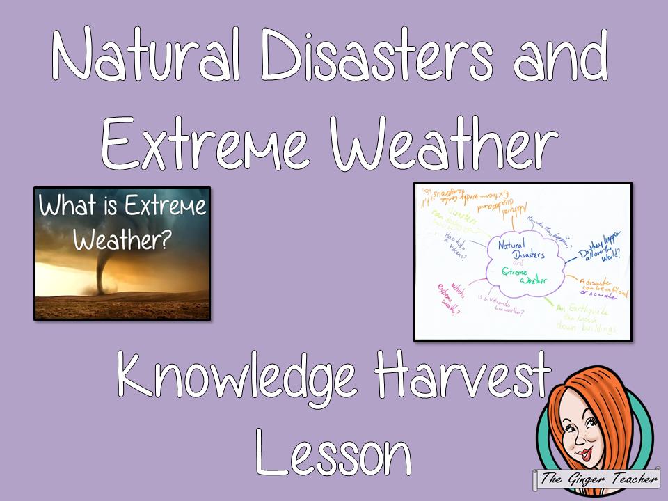 Natural Disasters and Extreme Weather Knowledge Harvest Lesson