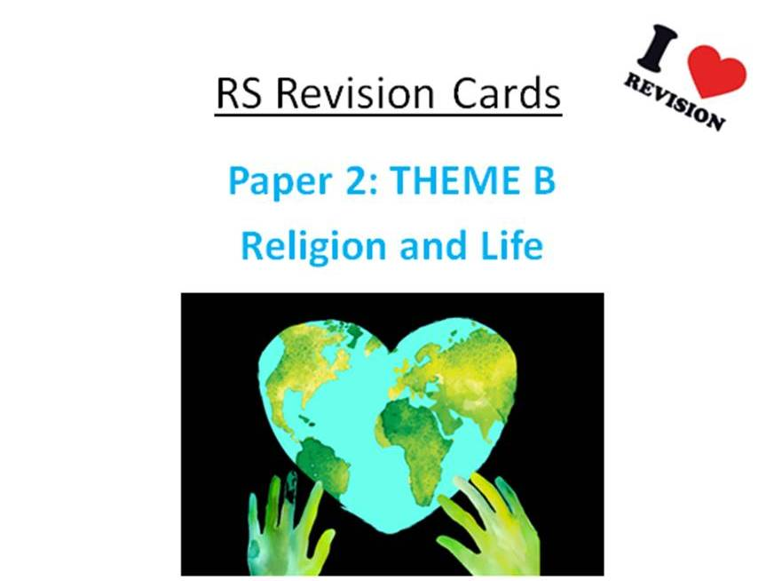 REVISION CARDS - AQA A RS - Religion and Life: Paper 2