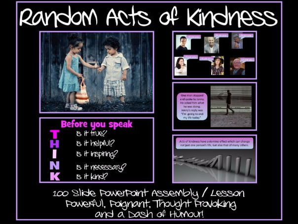 Random Acts of Kindness - PowerPoint Assembly / Lesson - 100 Slides -Powerful, Poignant, Humourous!