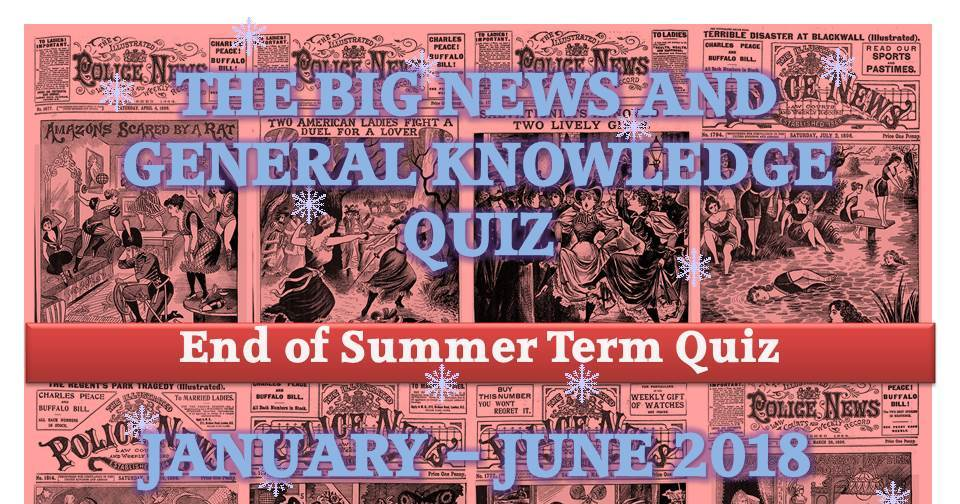 "End of Term ""News and General Knowledge Quiz"" (January - June 2018)"