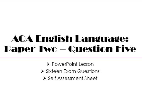 English Language Paper Two - Section B: Question Five (AQA, 2017)