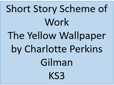 The Yellow Wallpaper scheme of work