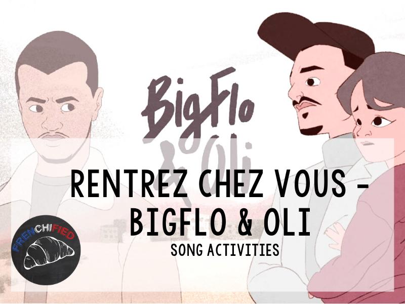 Activities to accompany the French song Rentrez Chez Vous - Bigflo et Oli