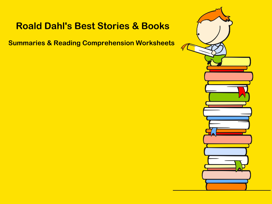 Roald Dahl's Best Stories & Books - Summaries & Reading Comprehension Worksheets (SAVE 60%)