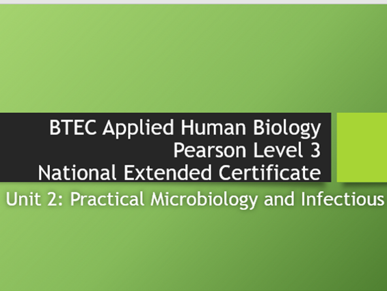 Applied Human Biology - Unit 2 - Practical Microbiology and Infectious Diseases