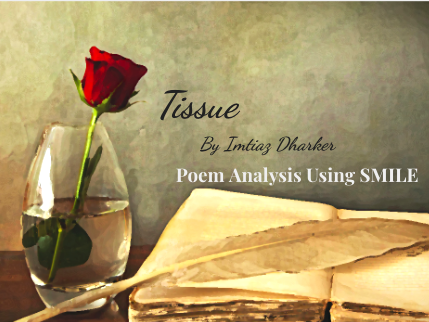 Tissue - by Imtiaz Dharker (SMILE Analysis points)