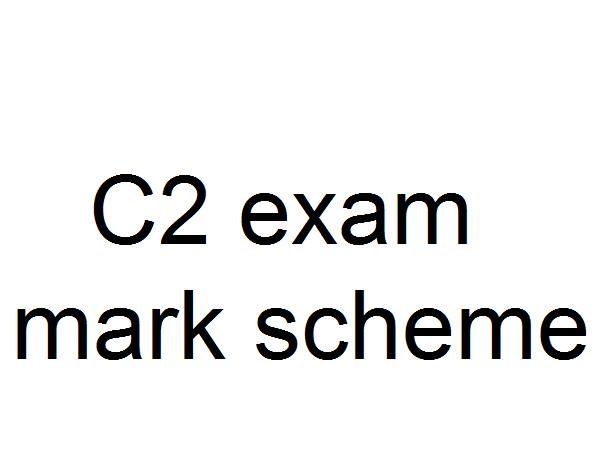 C2 exam paper mark scheme