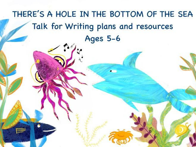 Talk 4 Writing -There's a Hole in the Bottom of the Sea