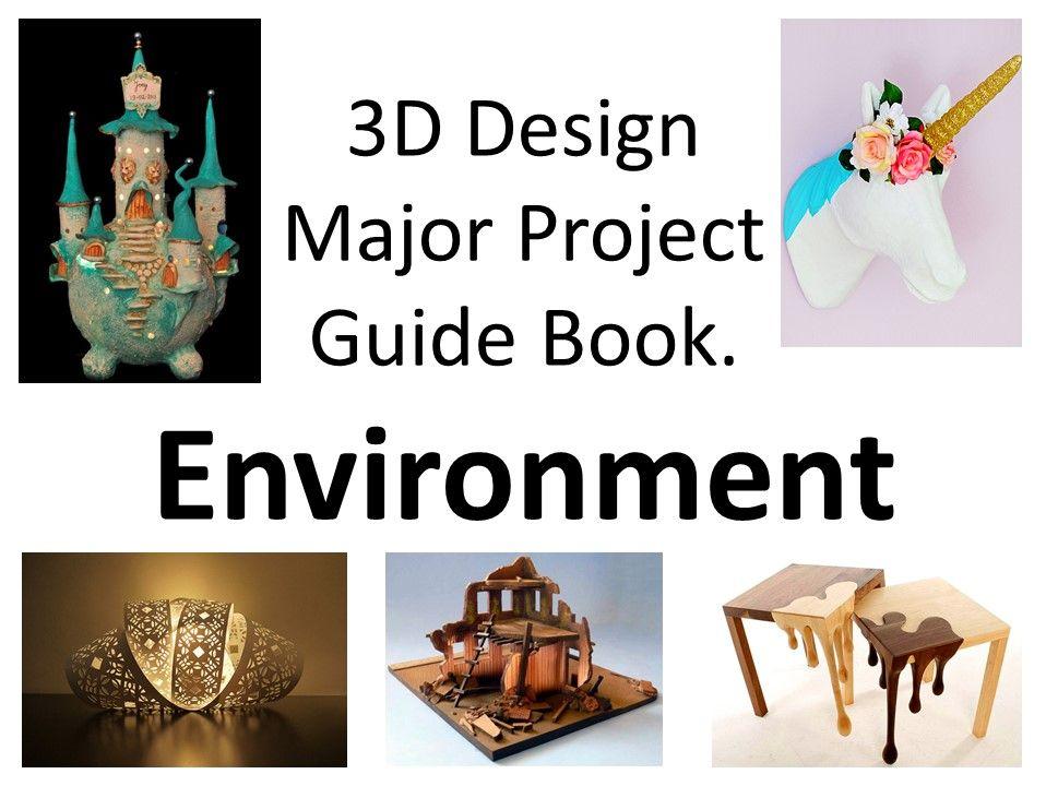 GCSE 3D Design Art Major Project Guide Book. Topic - Environment.