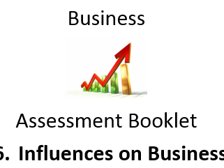 BUSINESS Assessment: 6 Influences on Business - GCSE Homework Booklet