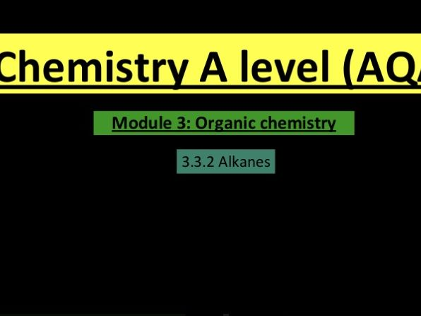 A Level chemistry alkanes lesson