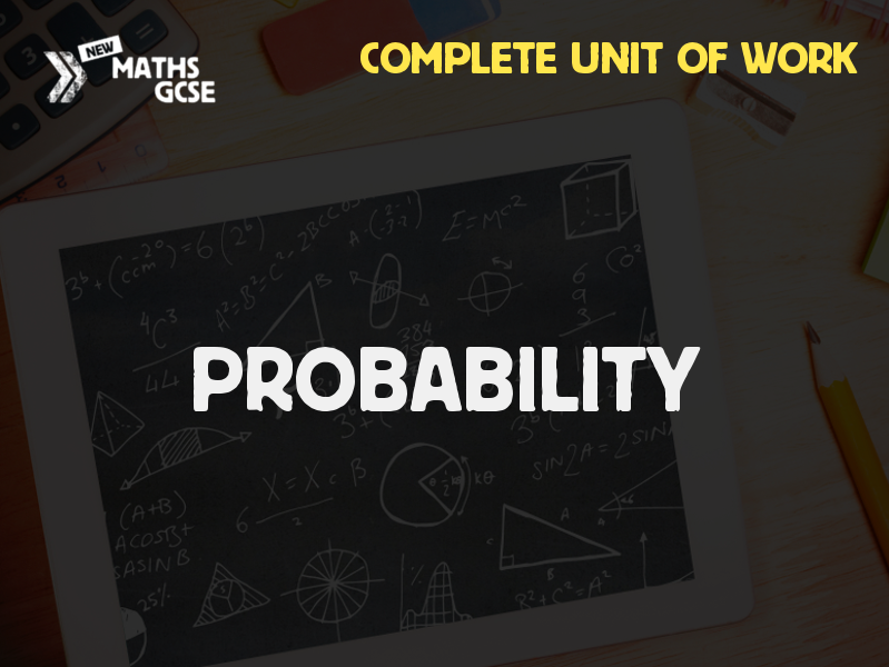 Probability (Foundation Tier) - Complete Unit of Work