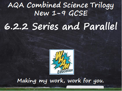 AQA Combined Science Trilogy: 6.2.2 Series and Parallel