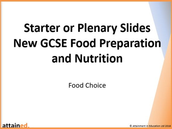 Starter or Plenary Slides for NEW GCSE Food Preparation and Nutrition - Food Choice