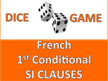 French 1st Conditional SI CLAUSE Dice Game