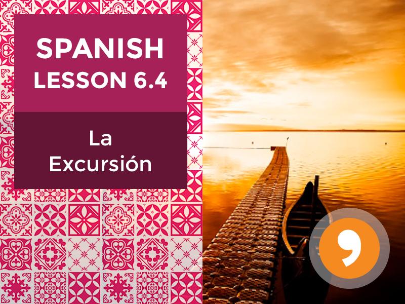 Spanish Lesson 6.4: La Excursión - The Excursion