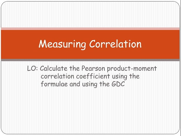 Meassuring Correlation, The Pearson product-moment correlation coefficient