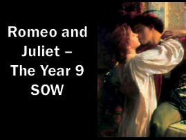 Romeo and Juliet - The Year 9 SOW