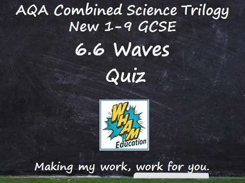 AQA Combined Science Trilogy: 6.6 Waves Quiz