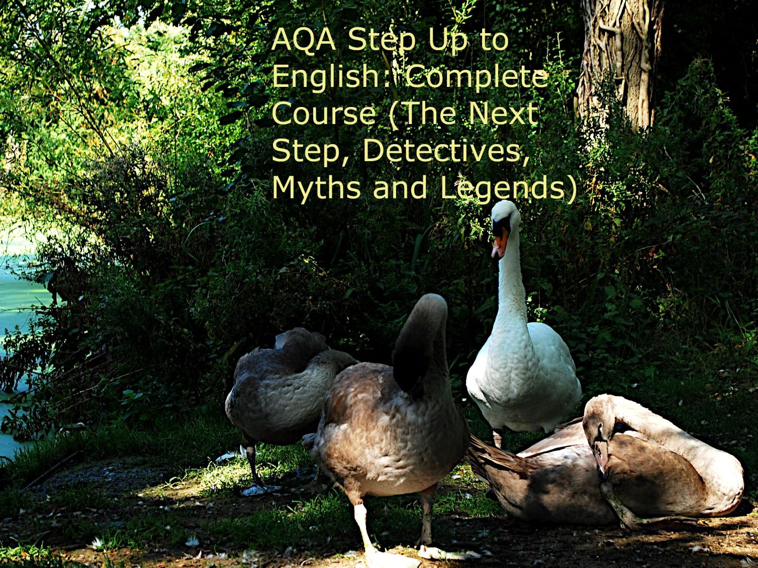 AQA Step Up to English: Complete Course (Next Step, Detectives, Myths and Legends)