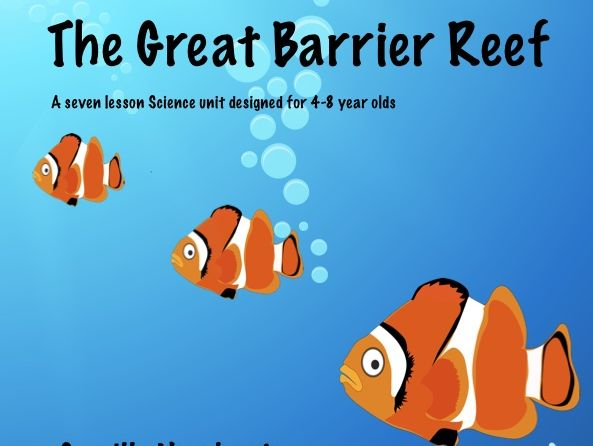 The Great Barrier Reef, A Science Unit for 4-8 Year Olds
