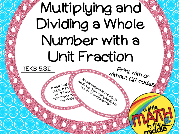 Multiply/Divide Whole Numbers by Unit Fractions