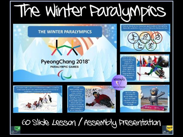 The Winter Paralympics - PyeongChang 2018 - 60 Slide Lesson / Assembly Presentation