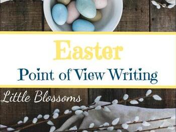 Easter Point of View Writing