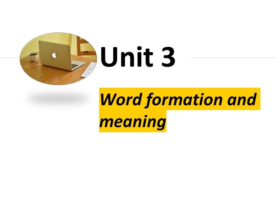 Grammar Unit 3+4: Word formation, meaning and types of sentences