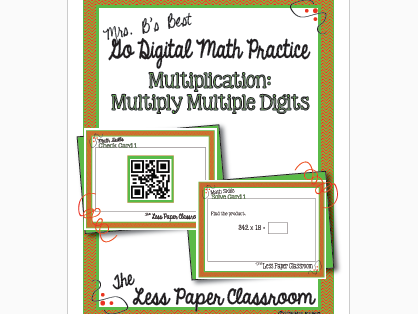 The Less Paper Classroom: Multiply Multiple Digit Numbers