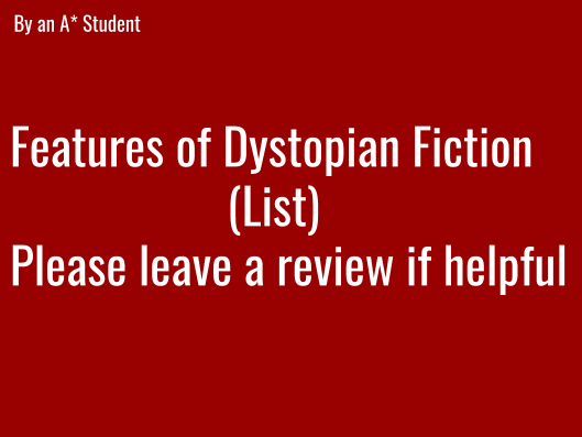A LEVEL ENGLISH: Features of Dystopian Fiction