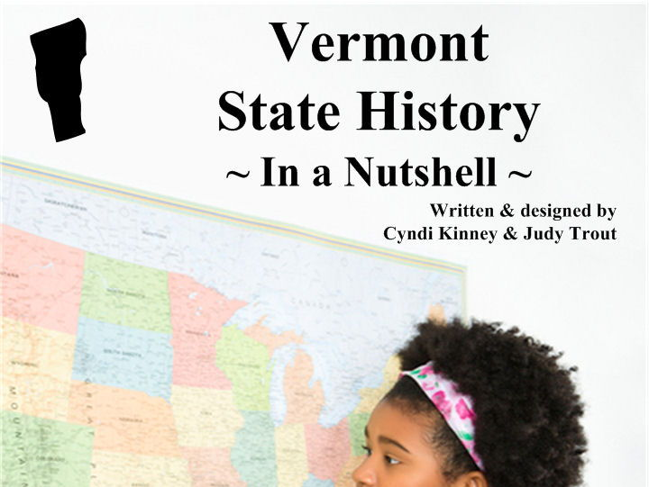 Vermont State History In a Nutshell