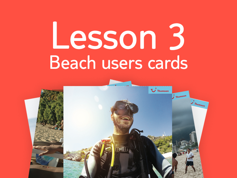 Lesson 3 - Activity 2: Beach user cards
