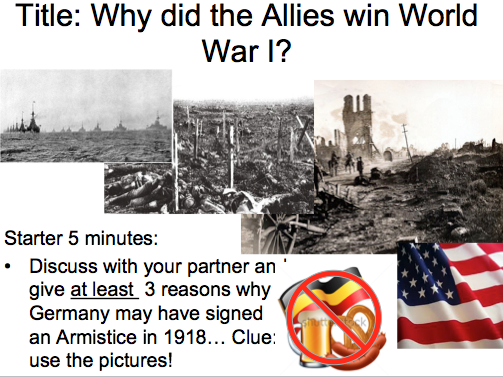 Year 9 WWI Lesson 10 - Why did the Allies win WW1?