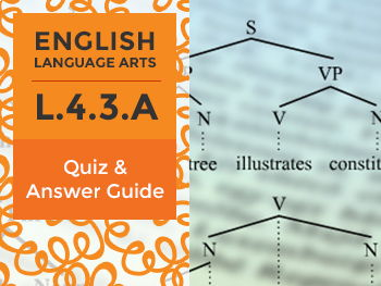 L.4.3.A - Quiz and Answer Guide
