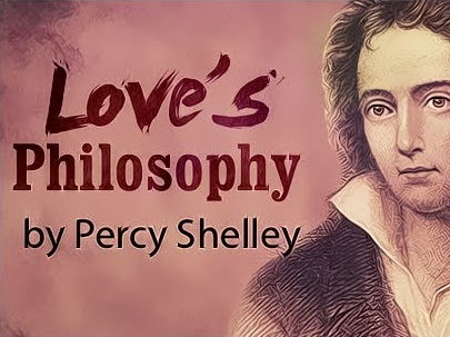 Loves Philosophy - by Percy Bysshe Shelly (Video text with analysis)