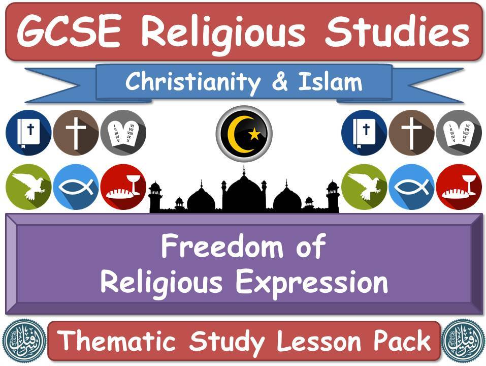 Freedom of Religious Expression - Islam & Christianity (GCSE Lesson Pack) (Muslim / Islamic & Christian Views) [Religious Studies]