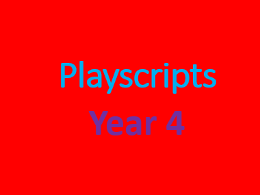 Playscripts- Year 4
