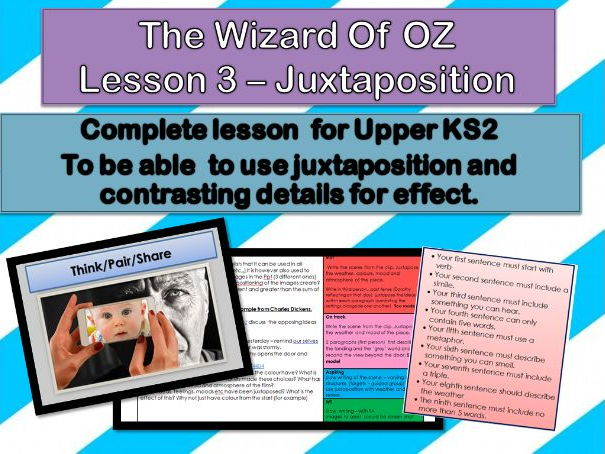 Wizard of Oz - Lesson 3 - to use contrasting details and juxtaposition  for effect