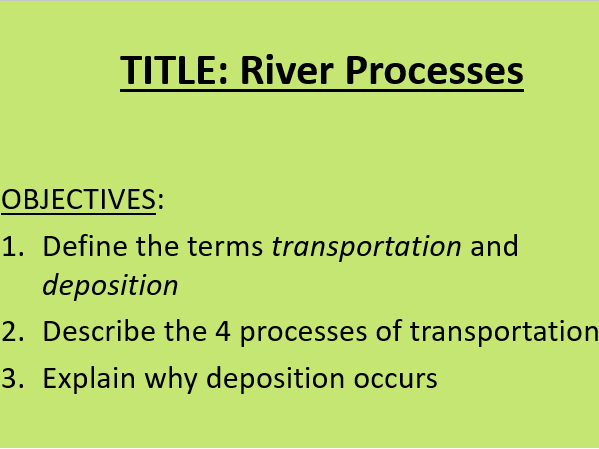 River Processes - Transportation & Deposition