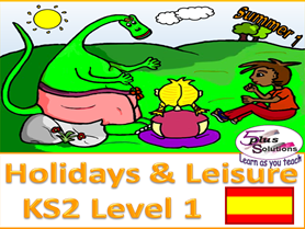 Primary Spanish & literacy WHOLE UNIT: KS2 Level 1 Holidays and Leisure (Summer 1)