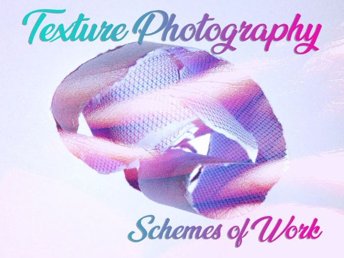 Texture Photography - Schemes of Work