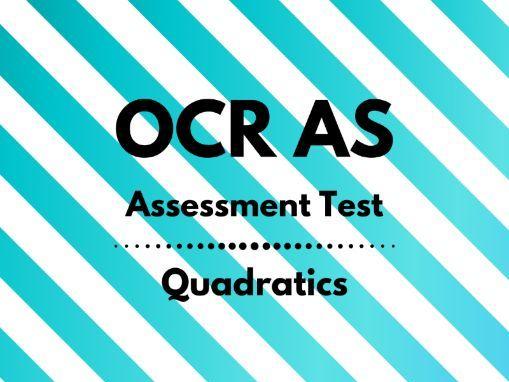AS Maths Assessment Test - Quadratics