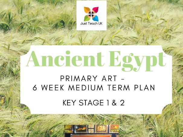 Ancient Egypt Themed Art Planning 6 weeks - KS1 & KS2